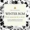 【店内音楽CD】冬BGM -Four seasons in a store- 面倒な著作権処理不要!透明感のある冬の音楽♪リラックス音楽 店舗B…