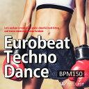 【店内音楽CD】ユーロビートテクノダンス -BPM150-(34曲 約60分)♪エアロビクスやフィットネスで使えるBGM 著作権…