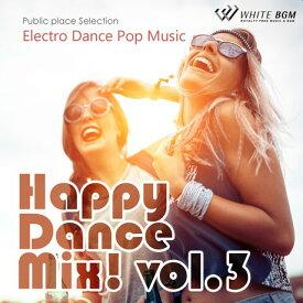 【店内音楽CD】Happy Dance Mix! vol.3 - Electro Dance Pop Music - (19曲 約60分)♪かっこいい音楽 店舗・お店・施設・ショールーム・イベント・ショー・展示会 著作権フリー音楽 BGM CD  面倒な著作権処理不要