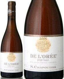 エルミタージュ ド ロレ ブラン [2005] M.シャプティエ ( 白ワイン )