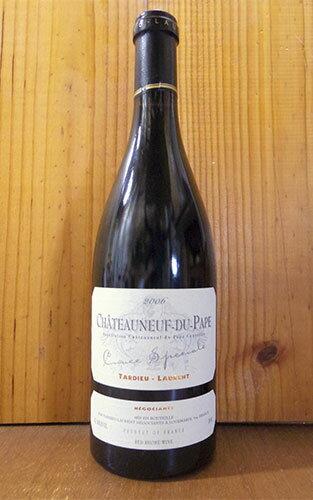 シャトーヌフ デュ パプ キュヴェ スペシャル 2006 タルデュー ローラン ノンフィルトレ ノンコラージュ 重厚ボトル 赤ワイン ワイン 辛口 フルボディ 750mlChateauneuf du Pape Cuvee Speciale [2006] Tardieu-Laurent AOC Chateauneuf du Pape