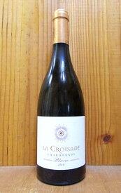 ラ クロワザード レゼルヴ シャルドネ 2018 ラ クロワザード フランス ラングドック ルーション 白ワイン ワイン 辛口 750mlLa Croisade Reserve Chardonnay [2018] LA CROISADE