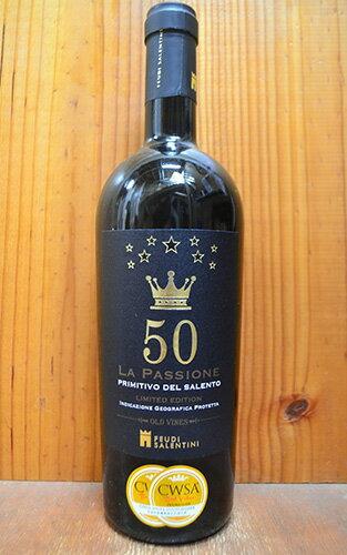 ラ パッショーネ 50 プリミティーヴォ リミティッド エディション 2015 フェウディ サレンティーニ Wゴールドメダル受賞酒 赤ワイン ワイン 辛口 フルボディ 750mlLa PASSIONE 50 Primitivo Limited Edition Old Vines 2015 Feudi Salentini IGP Primitivo del Salento