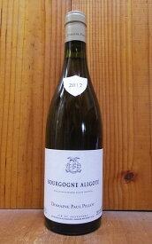 ブルゴーニュ アリゴテ 2017 ドメーヌ ポール ピヨ家元詰 AOCブルゴーニュ アリゴテ フランス 白ワイン ワイン 辛口 750mlBourgogne Aligote [2017] Domaine Paul Pillot AOC Bourgogne Aligote