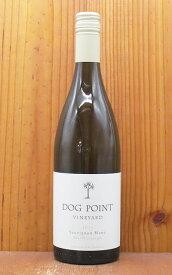 ドッグ ポイント ヴィンヤード ソーヴィニヨン ブラン[2019]年 自社畑100% マールボロ (ニュージーランド) DOG POINT Vineyard Sauvignon Blanc [2019] Marlborough