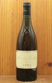 コトー デュ レイヨン レゼルヴ[1984]年 究極限定秘蔵古酒 ドメーヌ トゥーシェ家(ムーラン トゥーシェ家元詰)元詰 AOCコトー デュ レイヨンCoteaux du Layon Reserve de nos Vignoble [1984] Domaine Touchais