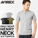 あす楽対応 AVIREX アヴィレックス デイリーウエア 半袖 ヘンリーネック Tシャツ