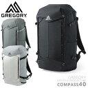 【今なら15%OFF!】【あす楽】GREGORY グレゴリー COMPASS 40 コンパス40 バッグパック / 大容量 メンズ レディース …