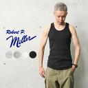 MILLER ミラー 102C リブ タンクトップ【クーポン対象外】【T】