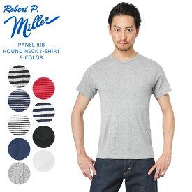 MILLER ミラー 109C パネルリブ ラウンド ネック Tシャツ【Sx】
