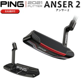 【左右選択可】PING ピン 2021 パター ANSER2 アンサー2 2021 PUTTER 日本正規品 ピン ゴルフ カスタムオーダー