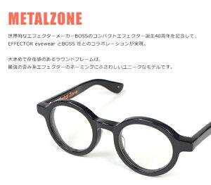 エフェクターEFFECTORメタルゾーンMETALZONEメガネ眼鏡アイウェア