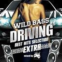 ◎V.A./WILD BASS DRIVING -BEST HITS SELECTION EXTRA- mixed by ATAKARA<CD>20170315