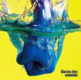 ◎GRANRODEO/Glorious days<CD+DVD>(初回限定盤)20170322