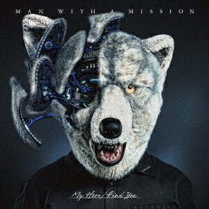 MAN WITH A MISSION/My Hero/Find You<CD>(通常盤)20171101