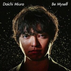 【先着特典付】三浦大知/Be Myself <CD+DVD>[Z-7471]20180822