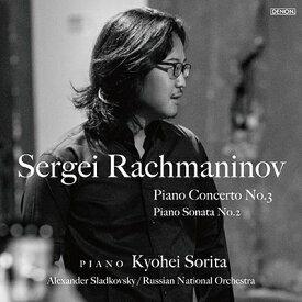 ■■反田恭平/ラフマニノフ:ピアノ協奏曲第3番/ピアノ・ソナタ第2番 <CD>20190220