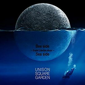 ■■UNISON SQUARE GARDEN/Bee side Sea side 〜B-side Collection Album〜<2CD>(通常盤)20190703