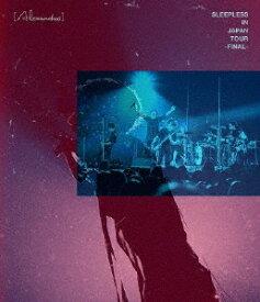 [Alexandros]/Sleepless in Japan Tour -Final-<Blu-ray>20200401