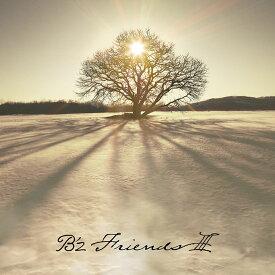 【オリジナル特典】B'z/『FRIENDS III』<CD+DVD>(初回限定盤)[Z-12260]20211208