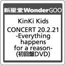 ●【先着特典付】KinKi Kids/KinKi Kids CONCERT 20.2.21 -Everything happens for a reason-<...