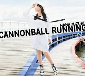 【オリジナル特典付】水樹奈々/CANNONBALL RUNNING<CD+Blu-ray>(初回限定盤)[Z-8712・8713]20191211