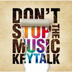 ■■KEYTALK/DON'TSTOPTHEMUSIC<CD+DVD>(初回限定盤A)20191106