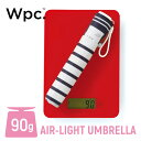 Wpc. 超軽量 折りたたみ傘 12種類 90g 撥水 はっ水 エアライトアンブレラ ミニ 傘 雨傘 軽量レディース 雨 通勤 おし…