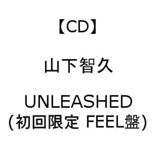 <CD> 山下智久 / UNLEASHED(初回限定 FEEL盤)(DVD付)