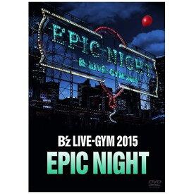 【DVD】B'z LIVE-GYM 2015 -EPIC NIGHT-