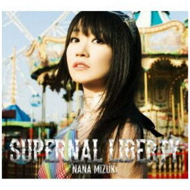<CD> 水樹奈々 / SUPERNAL LIBERTY(初回限定盤)(Blu-ray Disc付)