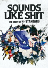 【DVD】SOUNDS LIKE SHIT the story of Hi-STANDARD