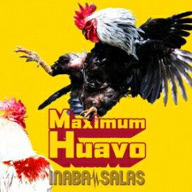 【CD】INABA/SALAS / Maximum Huavo(初回生産限定盤)(DVD付)