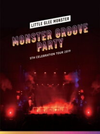 【DVD】Little Glee Monster 5th Celebration Tour 2019 〜MONSTER GROOVE PARTY〜(初回生産限定盤)