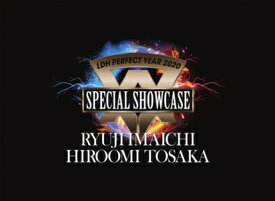 【DVD】LDH PERFECT YEAR 2020 SPECIAL SHOWCASE RYUJI IMAICHI/HIROOMI TOSAKA