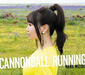 【CD】 水樹奈々 / CANNONBALL RUNNING(通常盤)