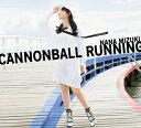【ポイント10倍!】【CD】水樹奈々 / CANNONBALL RUNNING(初回限定盤)(Blu-ray Disc付)