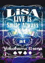 【BLU-R】LiSA / LiVE is Smile Always〜364+JOKER〜 at YOKOHAMA ARENA
