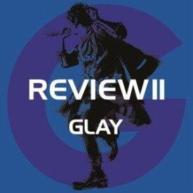 【ポイント10倍!】【CD】GLAY / REVIEW II -BEST OF GLAY-(2DVD付)