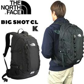 ビッグショット ザ ノースフェイス ビックショットCL THE NORTH FACE BIGSHOT CL デイパック リュック NM72005