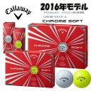 日本正規品2016年モデル キャロウェイ CHROME SOFT クロームソフト ゴルフボール 1ダース(12球入り)