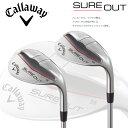 日本正規品 キャロウェイ ゴルフ シュアアウト SURE OUT ウェッジ N.S.PRO 950GH スチールシャフト【Callaway】【バンカー】【・・・