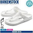 BIRKENSTOCK ビルケンシュトック サンダル ホワイトギゼ EVA [普通幅タイプ] GIZEH EVA128221 メンズ レディース