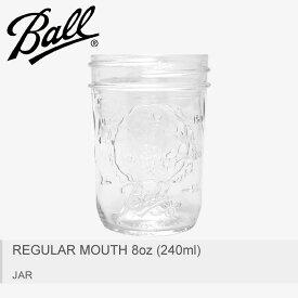 BALL MASON JAR ボール メイソンジャー 口広瓶 クリアレギュラーマウス 8oz (240ml) REGULAR MOUTH 8oz (240ml) 蓋なし60000 【ラッピング対象外】