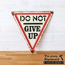 【DO NOT GIVE UP】ヴィンテージ風 サインボード(65291)【サインプレート アンティーク調 ブリキ看板 ヴィンテージ調 デザインボード アンティ...